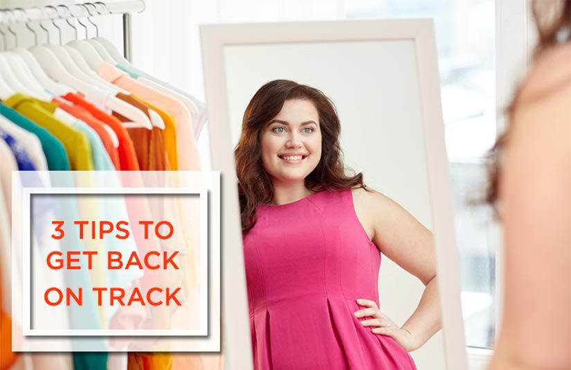 3 tips to get you back on track